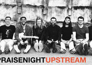 PRAISENIGHT mit UPSTREAM