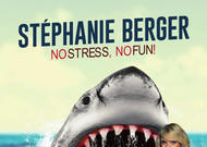 Stéphanie Berger - No Stress, No Fun! - Comedy