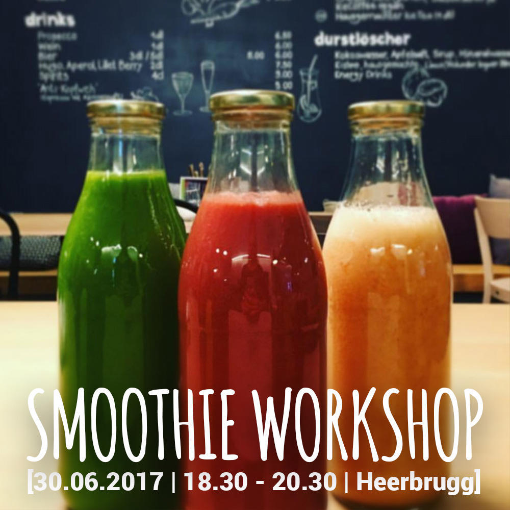 SMOOTHIE WORKSHOP MIT SELINA - AUSGEBUCHT